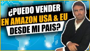 PUEDO VENDER EN AMAZON DESDE MI PAIS