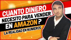 CUANTO DINERO NECESITO PARA VENDER EN AMAZON