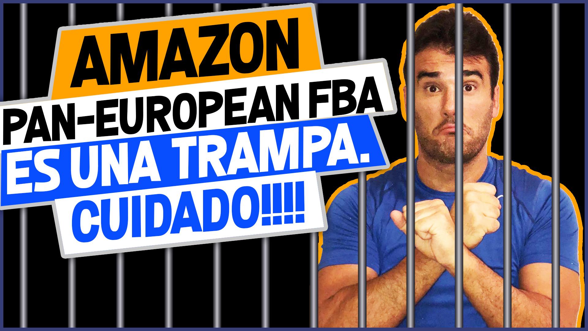 PAN EUROPEAN FBA ES UNA TRAMPA