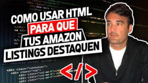 COMO USAR HTML PARA QUE TUS AMAZON LISTINGS DESTAQUEN