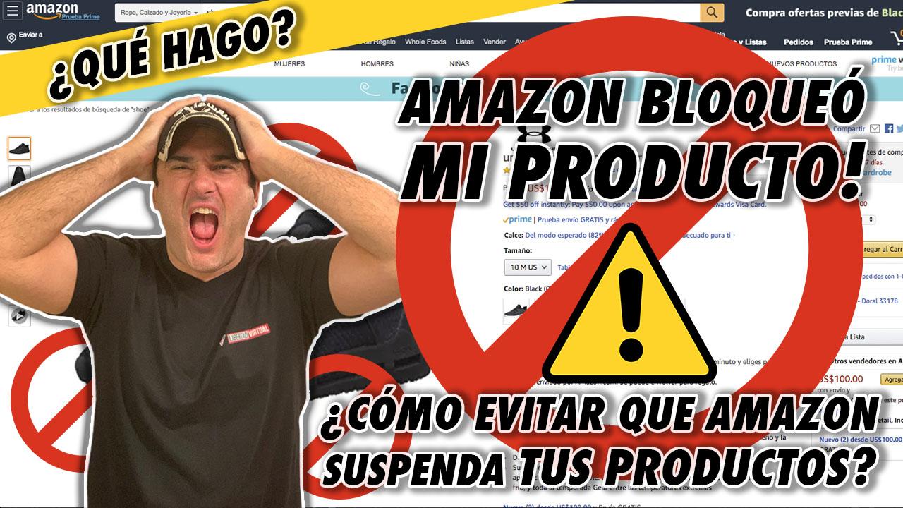 Amazon bloqueó mi producto! qué hago y cómo evitarlo?