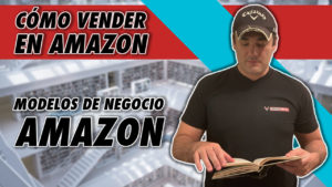 CÓMO VENDER EN AMAZON - MODELOS DE NEGOCIO PARA VENDER EN AMAZON
