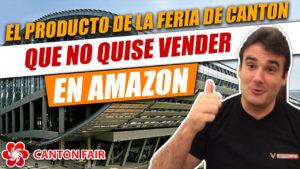 EL PRODUCTO DE LA FERIA DE CANTON QUE NO QUISE VENDER EN AMAZON - Guangzhou China