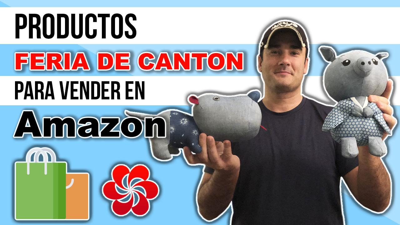 PRODUCTOS DE LA FERIA DE CANTON PARA VENDER EN AMAZON