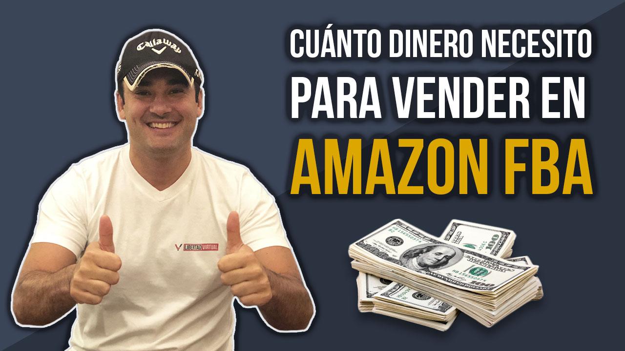 cuanto dinero necesito para vender en Amazon FBA