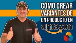 CÓMO CREAR VARIACIONES DE UN PRODUCTO EN AMAZON