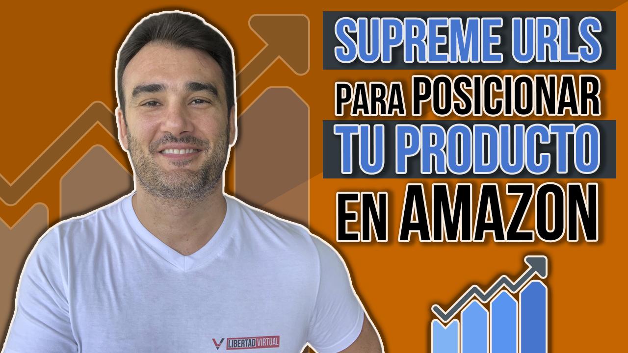 SUPREME URLS PARA POSICIONAR TU PRODUCTO EN AMAZON