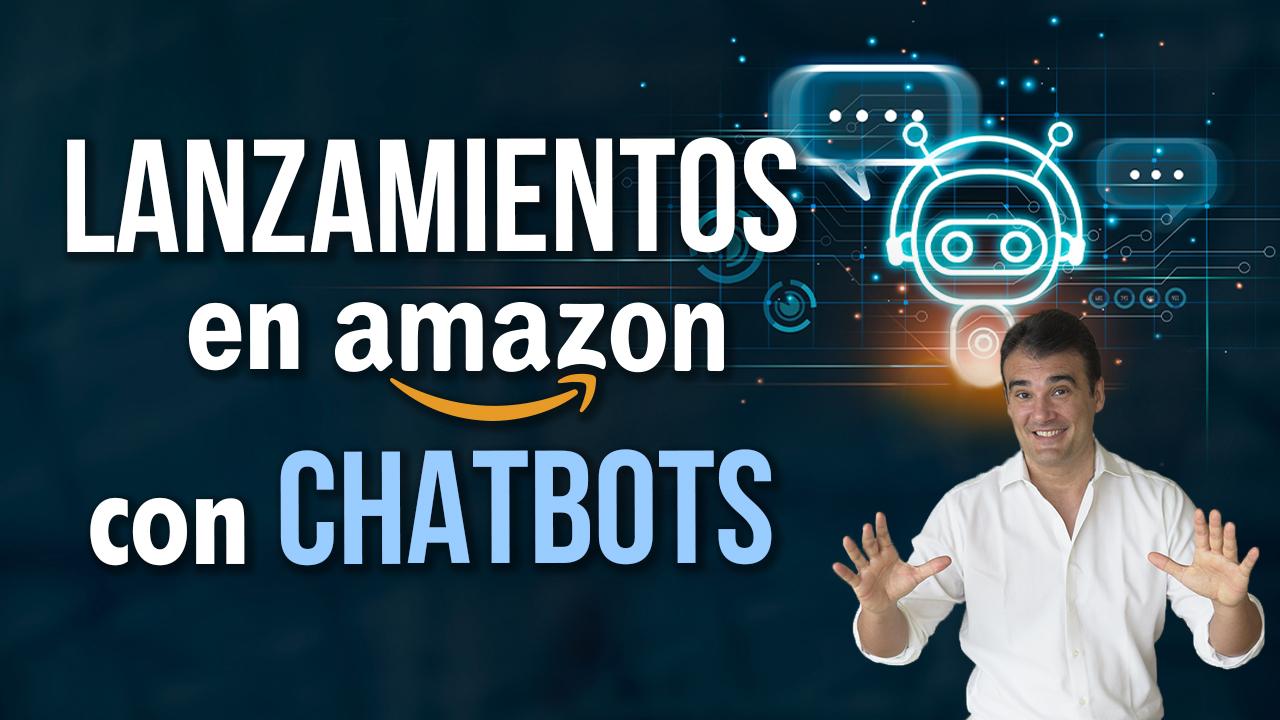LANZAMIENTO EN AMAZON CON CHATBOTS