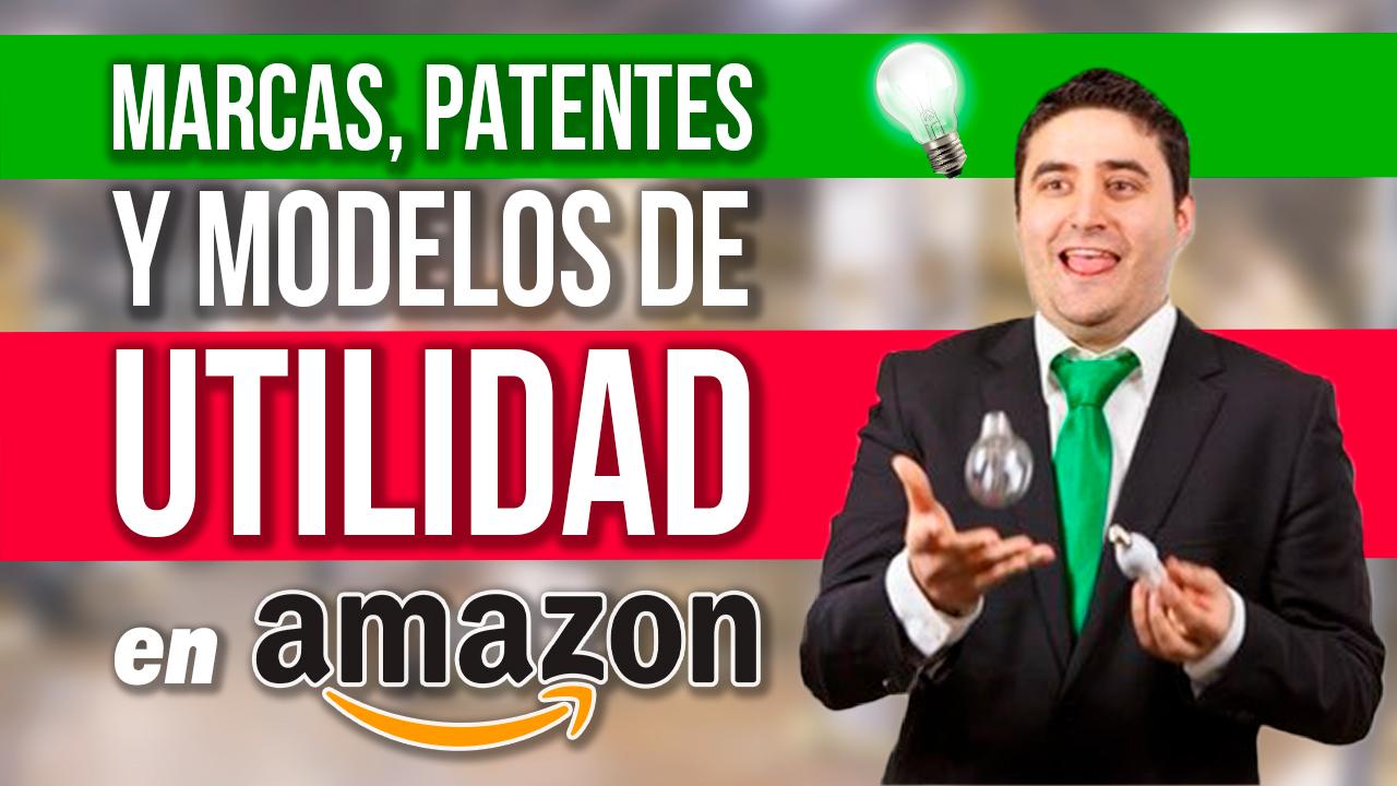 AMAZON Y LAS MARCAS, PATENTES Y MODELOS DE UTILIDAD - LO QUE DEBES SABER PARA NO COMETER ERRORES