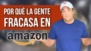 Por qué la gente fracasa en Amazon - 4 Razones