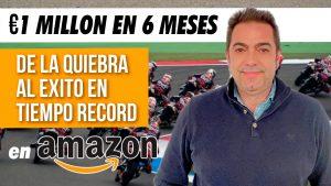 €1 Millón en Amazon en 6 meses