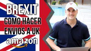 BREXIT - COMO HACER ENVIOS A AMAZON UK