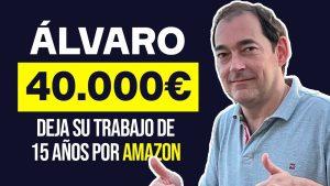 40.000€/Mes vendiendo en Amazon FBA - Deja su trabajo y Amazon le cambia la vida (Caso Real)