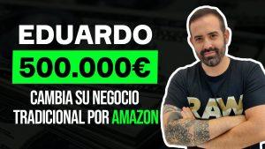 500.000€/mes Vendiendo en Amazon FBA - Cierra su negocio tradicional (caso real)