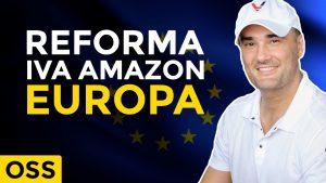 Reforma del IVA OSS para Amazon - Tutorial Ventanilla Única OSS para la Unión Europea